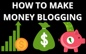 how-to-make-money-blogging